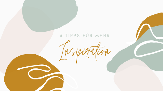 Wie das mit der Inspiration funktioniert
